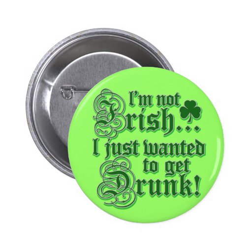 Just Wanted To Get DRUNK Pinback Buttons