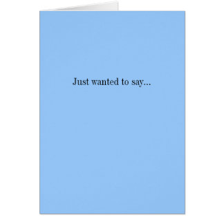 Just wanted to say... I'm pregnant Greeting Cards