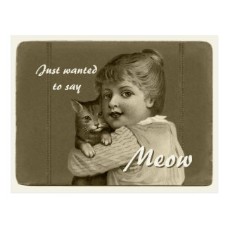 Just wanted to say MEOW CC0739 Girl and cat Postcard