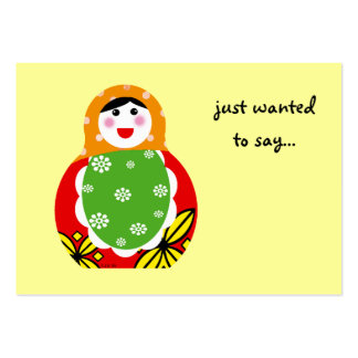 just wanted to say... (Russian nesting doll) Large Business Cards (Pack Of 100)