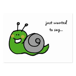 just wanted to say... (snail) business card