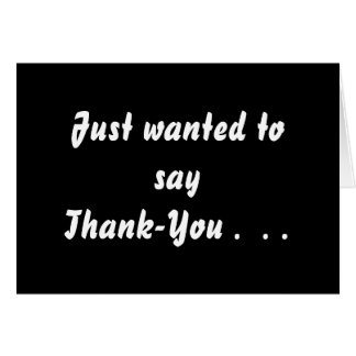 Just wanted to say Thank-You 2 simple words Card