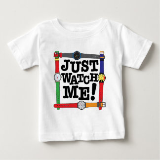 Just Watch Me Tshirts