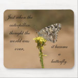 """Just when the caterpillar thought the... mouse pad<br><div class=""""desc"""">A beautiful young butterfly starts its new life atop a delicate flower.</div>"""
