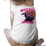Justice 4 Rose- Dog T Pet T Shirt