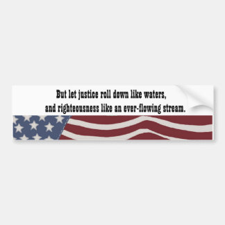 Justice and Righteousness Bumper Sticker