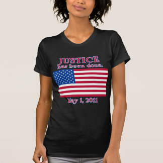 JUSTICE HAS BEEN DONE Tshirt
