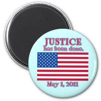 JUSTICE HAS BEEN DONE Tshirt Magnet