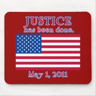 JUSTICE HAS BEEN DONE Tshirt Mouse Pad