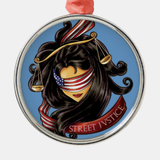 Justice Is Blind by Street Justice Metal Ornament