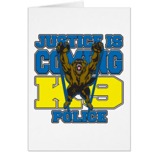 Justice is Coming K9 Police Greeting Card