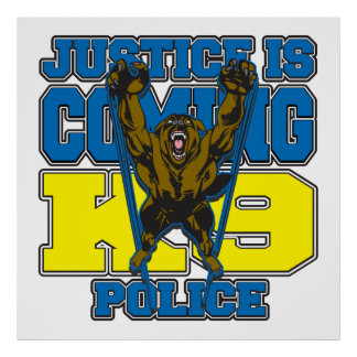 Justice is Coming K9 Police Posters
