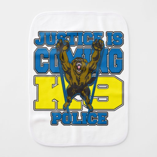 Justice is Coming K9 Police Baby Burp Cloths