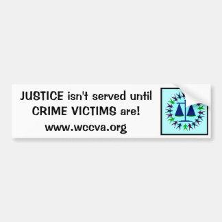 JUSTICE isn't served until CRIME VICTIMS are Bumper Sticker