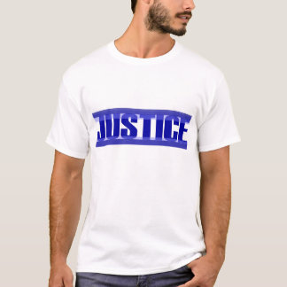 Justice Just Is T-Shirt