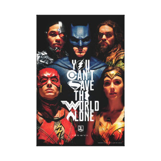 Justice League | You Can't Save The World Alone Canvas Print