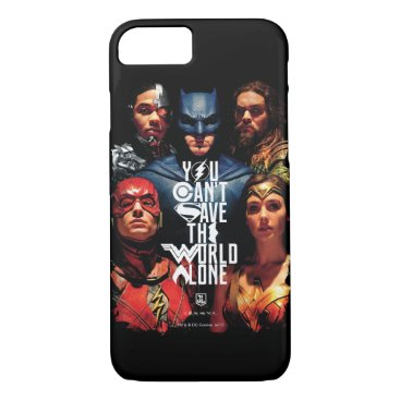 Justice League | You Can't Save The World Alone iPhone 8/7 Case