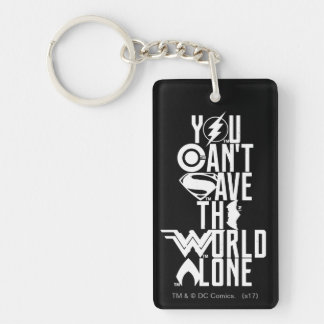 Justice League | You Can't Save The World Alone Keychain