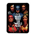Justice League   You Can't Save The World Alone Magnet