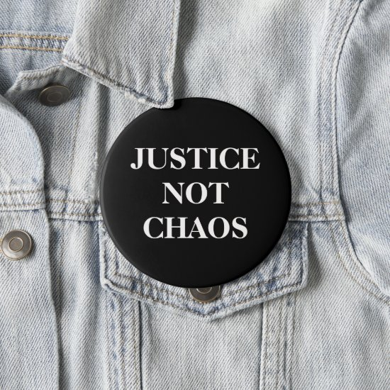 [Justice Not Chaos] Black White Peaceful Protest Button