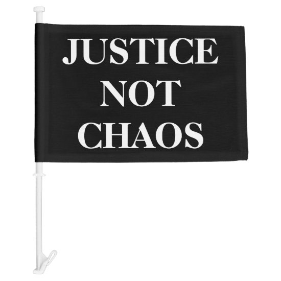 [Justice Not Chaos] Black White Peaceful Protest Car Flag