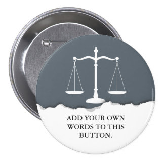 Justice Scales Custom Text Lawyer Pinback Button