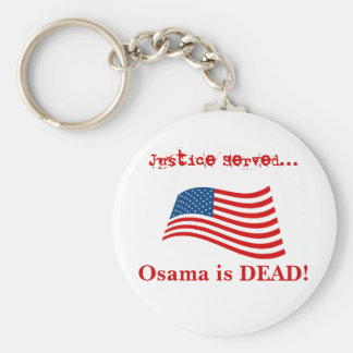 Justice Served... Osama is Dead! Keychain