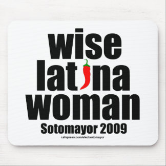 Justice Sotomayor . . . Wise Latina Woman Mouse Pad