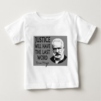 Justice will have the last word baby T-Shirt