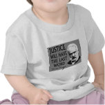 Justice will have the last word t-shirt