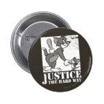 Justicia de Tom y Jerry la manera dura Pin Redondo De 2 Pulgadas