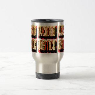 Justicia que se venga taza de café