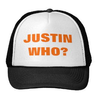 JUSTIN WHO? TRUCKER HAT