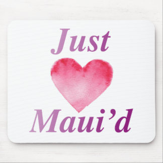 JustMauidHeart apenas Maui'd Tapetes De Ratón