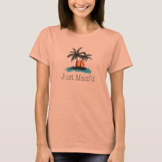JustMauidTropical Just Maui'd T-Shirt