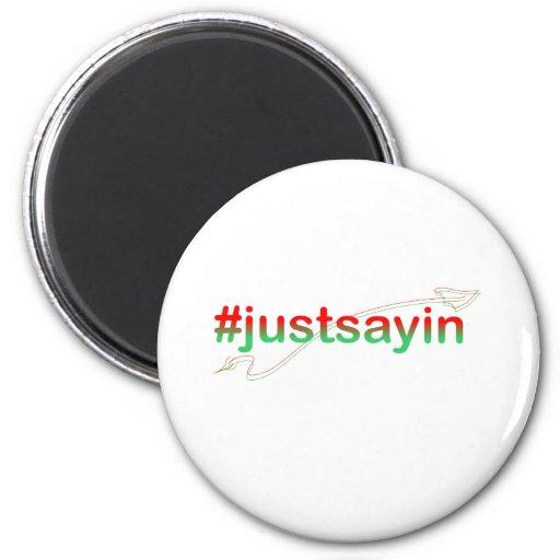 justsayin 2 inch round magnet