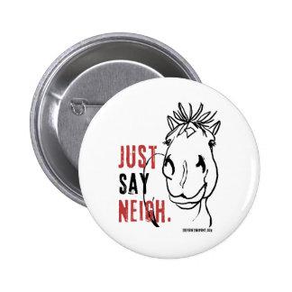 JustSayNeigh Button