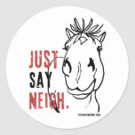 JustSayNeigh Round Sticker