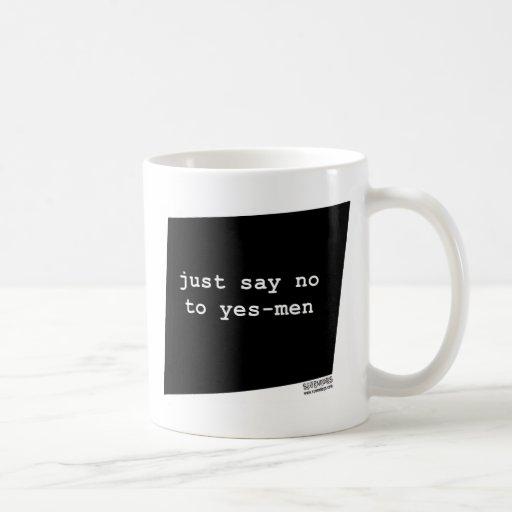 justsaynotoyesmen.jpg tazas de café