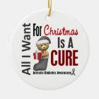 Juvenile Diabetes All I Want Christmas Ornaments