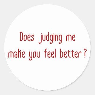 ¿Juzgándome hace que usted siente mejor? Etiquetas