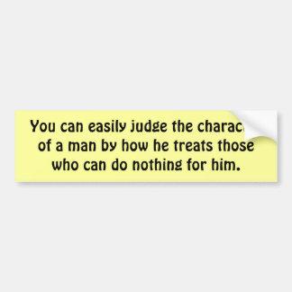 Juzgue el carácter de un hombre pegatina de parachoque