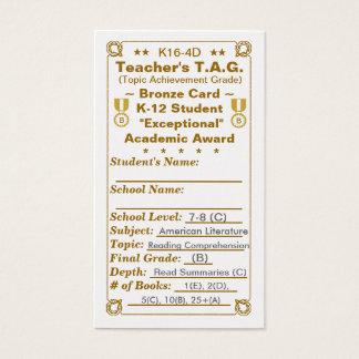 K16-4D Teacher's T.A.G. ~Bronze Card~ Jr Hi 100ct Business Card