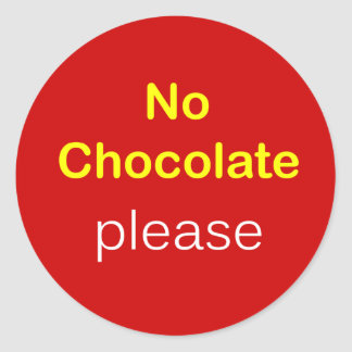 k5 - Food Request ~ NO CHOCOLATE PLEASE. Classic Round Sticker