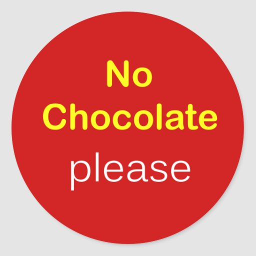 k5 - Food Request ~ NO CHOCOLATE PLEASE. Round Stickers