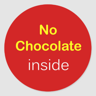 k6 - Food Label ~ NO CHOCOLATE INSIDE. Classic Round Sticker