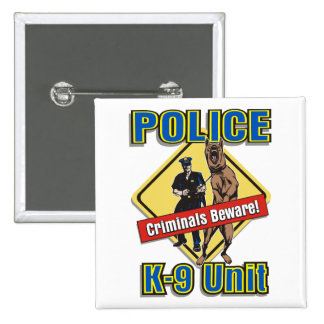 K9 Criminals Beware Pins