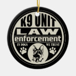 K9 Unit In Dogs We Trust Ornaments