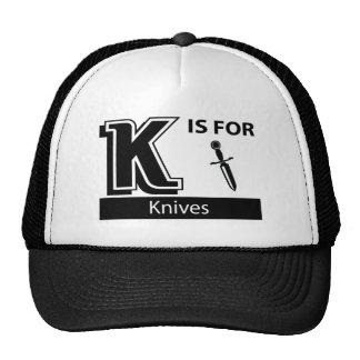 K está para los cuchillos gorra