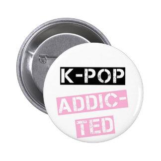 K-Estallido enviciado Pin Redondo De 2 Pulgadas